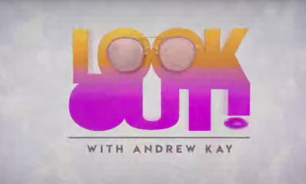 Look Out! with Andrew Kay